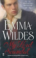 My Lord Scandal: Notorious Bachelors by Emma Wildes
