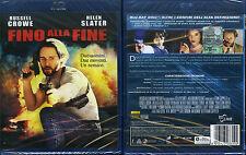 FINO ALLA FINE - BLU-RAY (NUOVO SIGILLATO) - RUSSEL CROWE