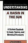 Understanding A Raisin in the Sun: A Student Casebook to Issues, Sources, and Hi