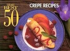 NEW - The Best 50 Crepe Recipes by Simmons, Coleen; Simmons, Bob