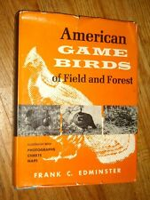 AMERICAN GAME BIRDS OF FIELD AND FOREST : Their habits, ecology, and management