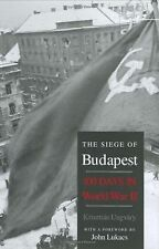 The Siege of Budapest : One Hundred Days in World War II by Krisztián Ungváry (2