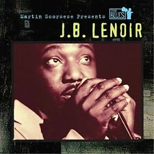 Martin Scorsese Presents the Blues: J.B. Lenoir by J.B. Lenoir (CD, Sep-2003,...