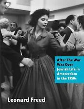 After the War Was Over - Jewish Life in Amsterdam in the 1950s by Leonard...