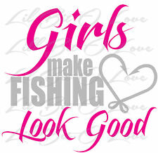 Girls Make Fishing Look Good 2 Color Vinyl Decal Sticker Fish Hook Heart Ladies