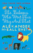 Folk Tales From Africa: The Baboons Who Went This Way And That, Alexander McCall