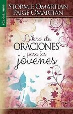 Libro de Oraciones para Las Jovenes by Stormie Omartian and Paige Omartian...