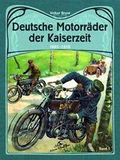 Deutsche motos des Kaiserzeit 1885-1918, volume 1