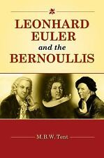 Leonhard Euler and the Bernoullis: Mathematicians from Basel, Tent, M. B. W., Go