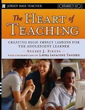 VG, The Heart of Teaching: Creating High Impact Lessons for the Adolescent Learn
