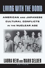 Living with the Bomb: American and Japanese Cultural Conflicts in the Nuclear Ag