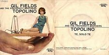 DISCO 45 Giri  GIL FIELDS AND THE FRATERNITY BROTHERS ‎– TOPOLINO / TE SOLO TE
