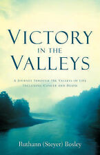 Victory in the Valleys by Bosley, Ruthann (Steyer)