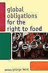 Global Obligations for the Right to Food (Another World Is Necessary: Human Righ