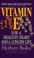 Vitamin E : (For a Healthy Heart and Long Life) by Herb Bailey (1993, Paperback)