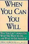 When You Can You Will: Why You Can't Always Do What You Want to Do...a-ExLibrary