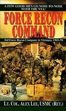 Force Recon Command: 3rd Force Recon Company in Vietnam, 1969-70 Lee, Alex Mass