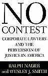 Ralph Nader and Wesley J. Smith~NO CONTEST~SIGNED 1ST/DJ~NICE COPY