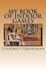 My Book of Indoor Games by Clarence Squareman (2016, Paperback)