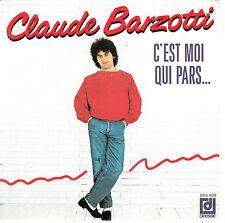 """7"""" 45 TOURS FRANCE CLAUDE BARZOTTI """"C'est Moi Qui Pars +1"""" 1985"""
