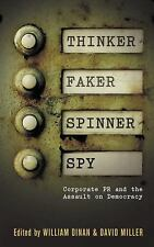 Thinker, Faker, Spinner, Spy: Corporate PR and the Assault on Democrac-ExLibrary