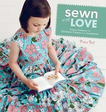 Sewn With Love: Classic Patterns for Children's Clothes and