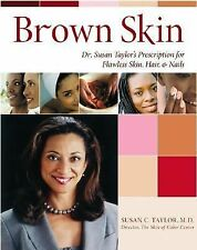 BROWN SKIN: Dr. Susan Taylor's Prescription for Flawless Skin, Hair and Nails LN