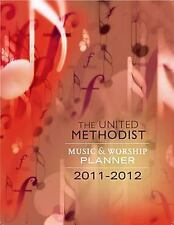 NEW - 2011-2012 United Methodist Music and Worship Planner