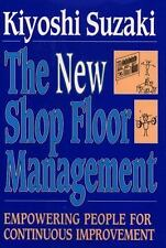 New Shop Floor Management: Empowering People for Continuous Improvement by Kiyo