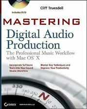Mastering Digital Audio Production: The Professional Music Workflow with Mac OS