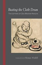Beating the Cloth Drum: Letters of Zen Master Hakuin by Haukin