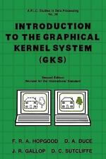 Introduction to the Graphical Kernal System (GKS), Second Edition (Apic S)