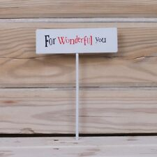 For wonderful you Metal plant Stake Small plant pot sign The Bright Side New