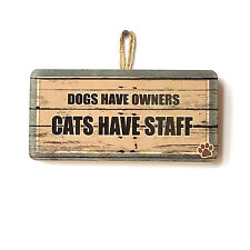 Cute Fun Dogs Have Owners, Cats Have Staff House Sign Gift For Cat Lover