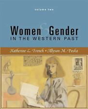 Women and Gender in the Western Past -1500 To Present -Volume II