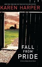 A Home Valley Amish Novel: Fall from Pride by Karen Harper (2011, Paperback)