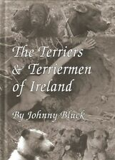 BLUCK JOHNNY TERRIERS BOOK THE TERRIERS & TERRIERMEN OF IRELAND hardback new