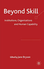 Beyond Skill: Institutions, Organisations and Human Capability, , New Book
