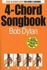 BOB DYLAN 4 CHORD SONGBOOK GUITAR SHEET MUSIC BOOK NEW. GREATEST HITS, BEST OF