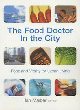 The Food Doctor in the City: Maximum Health for Urban Living, Marber, Ian, Accep
