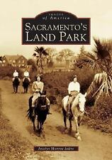 Sacramento's Land Park (Images of America), Munroe Isidro, Jocelyn, Good Book