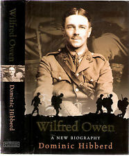 Wilfrid Owen a new biography by Dominic Hibberd, 2nd imp 2002, hd/bk d/w