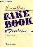 How To Use a Fake Book: Fakin' Accompaniments From Melodies and Chord Symbols