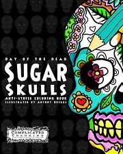 Coloring Book For Adults - Day of the Dead - Sugar Skulls Anti Stress Therapy