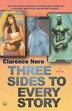 Three Sides to Every Story by Clarence Nero (2006, Paperback)