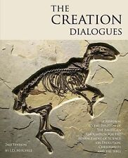 The Creation Dialogues - 2nd Edition : A Response to the Position of the...