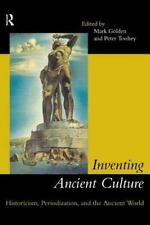 Inventing Ancient Culture: Historicism, periodization and the ancient -ExLibrary
