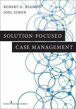 Solution-Focused Case Management by Blundo PhD  LCSW, Dr. Robert G., Simon MSW