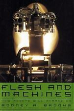 Flesh and Machines: How Robots Will Change Us by Brooks, Rodney