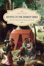 Sinning in the Hebrew Bible: How the Worst Stories Speak for Its Truth, Segal, A